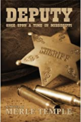 Deputy: Once Upon A Time In Mississippi (Prequel, The Michael Parker Series Book 1): Under contract with  X-G Productions for TV Series Kindle Edition