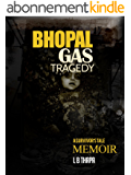 BHOPAL GAS TRAGEDY: A SURVIVOR'S TALE (English Edition)