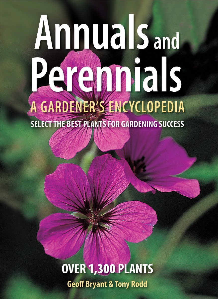 Annuals And Perennials A Gardeners Encyclopedia Geoff Bryant