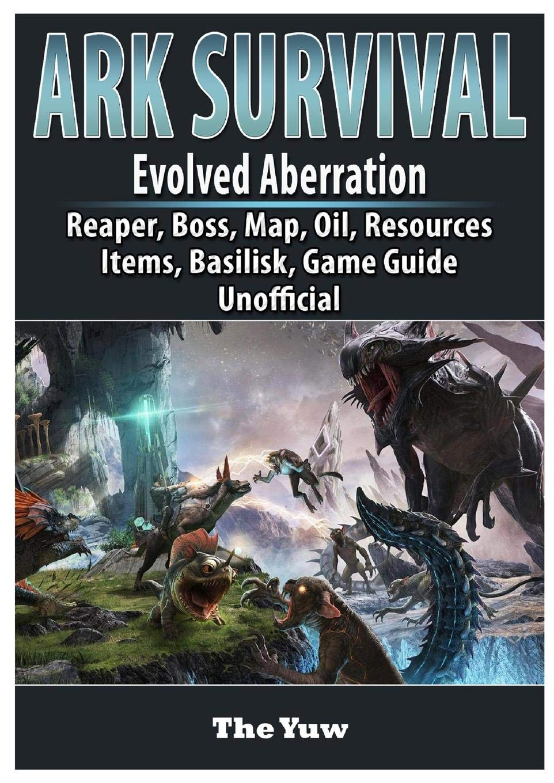 Ark Survival Evolved Aberration, Reaper, Boss, Map, Oil, Resources ...