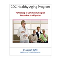 CDC Healthy Aging Program: Partnership of Community Hospital and Private Practice...