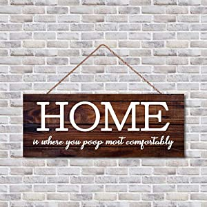 """NoBrands Wood Wall Hanging Plaque Sign, Wood Wall Hanging Plaque Sign, Home is Where You Poop Most Comfortably Art, Wooden Garden Sign for Home/Kitchen Decor, 16"""" x 6"""""""