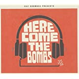 Presents...Here Come the Bombs