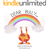 Dear Bully...: Promoting Healing, Harmony and Friendship. (Positive Mindset For Kids Book 4)