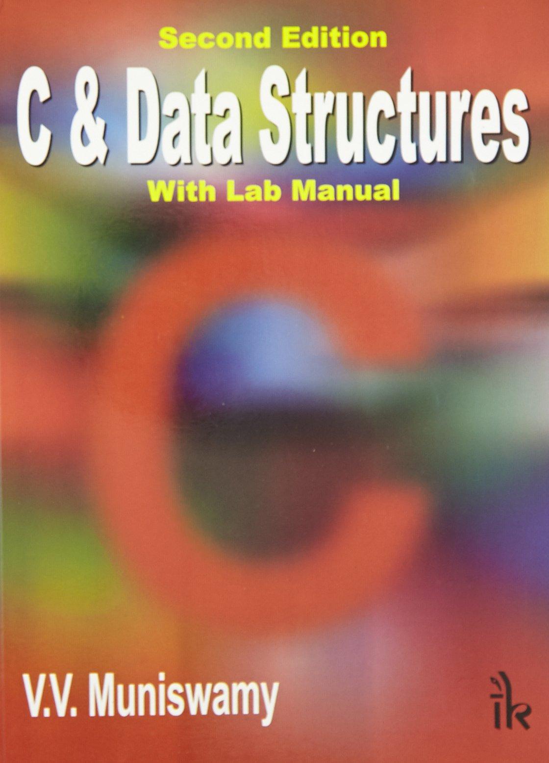 C & Data Structures (With Lab Manual): V V  Muniswamy