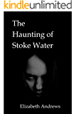 The Haunting of Stoke Water (The Psychic Sisters Book 3)