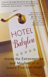Hotel Babylon: Inside the Extravagance and Mayhem of a Luxury Five-Star Hotel
