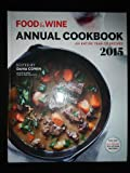 Food&Wine Annual Cookbook - an Entire year of Recipes 2015