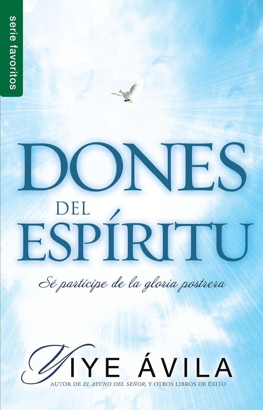 Dones del esp ritu favoritos spanish edition yiye vila 9780789922663 amazon com books