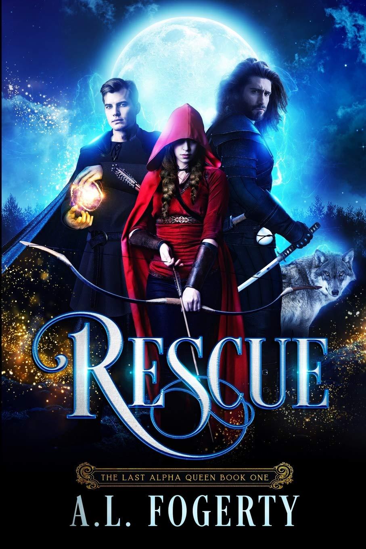Rescue (The Last Alpha Queen): Fogerty, A. L.: 9781794042667 ...