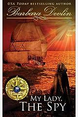 My Lady, The Spy (Brethren of the Coast) Paperback