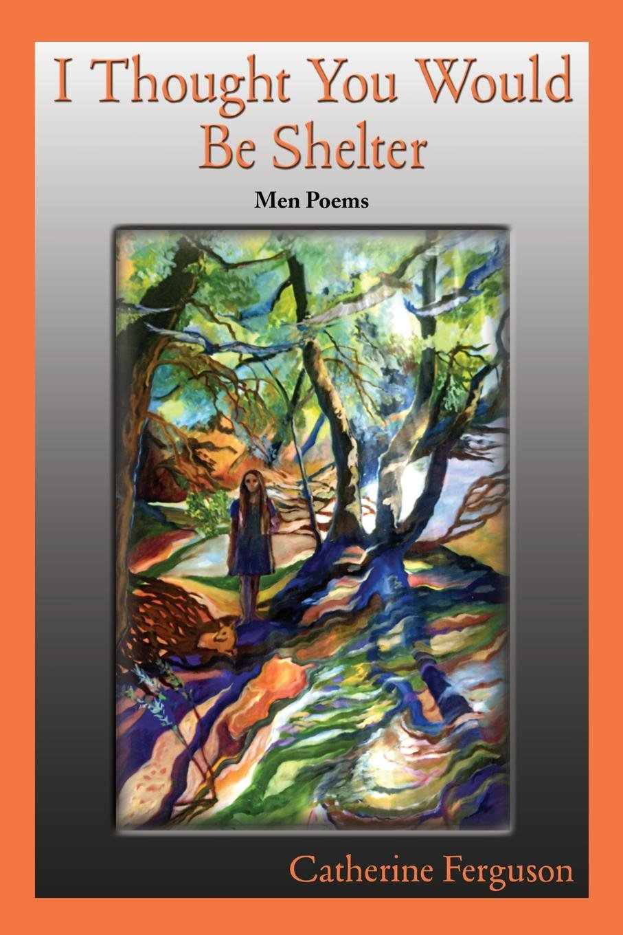 Read Online I Thought You Would Be Shelter, Men Poems pdf epub