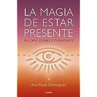 La magia de estar presente: Sin caos, estable y consciente