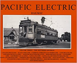 Pacific Electric Railway: Vol. 3 Southern Division