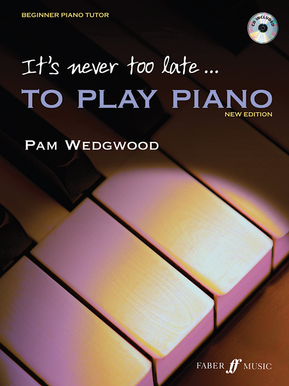 Download It's Never Too Late to Play Piano: Level 1, Book & CD (Faber Edition: It's Never Too Late) PDF