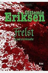 Frelst: Novellesamlingerne Bundet og Druknet (Danish Edition) Paperback