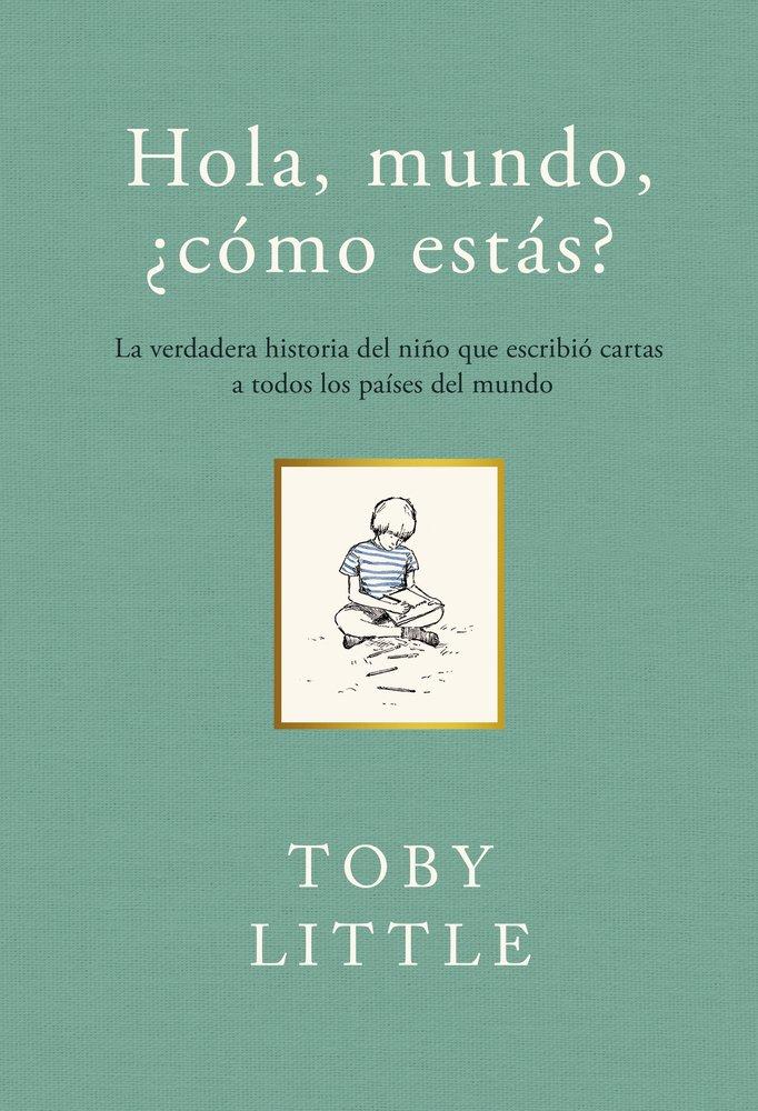 Hola mundo, ¿cómo estás? Tapa dura – 24 oct 2016 Toby Little Pilar García-Romeu Los libros del lince s.l. 841507073X