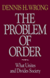 Problem of Order: What Unites and Divides Society (English Edition)
