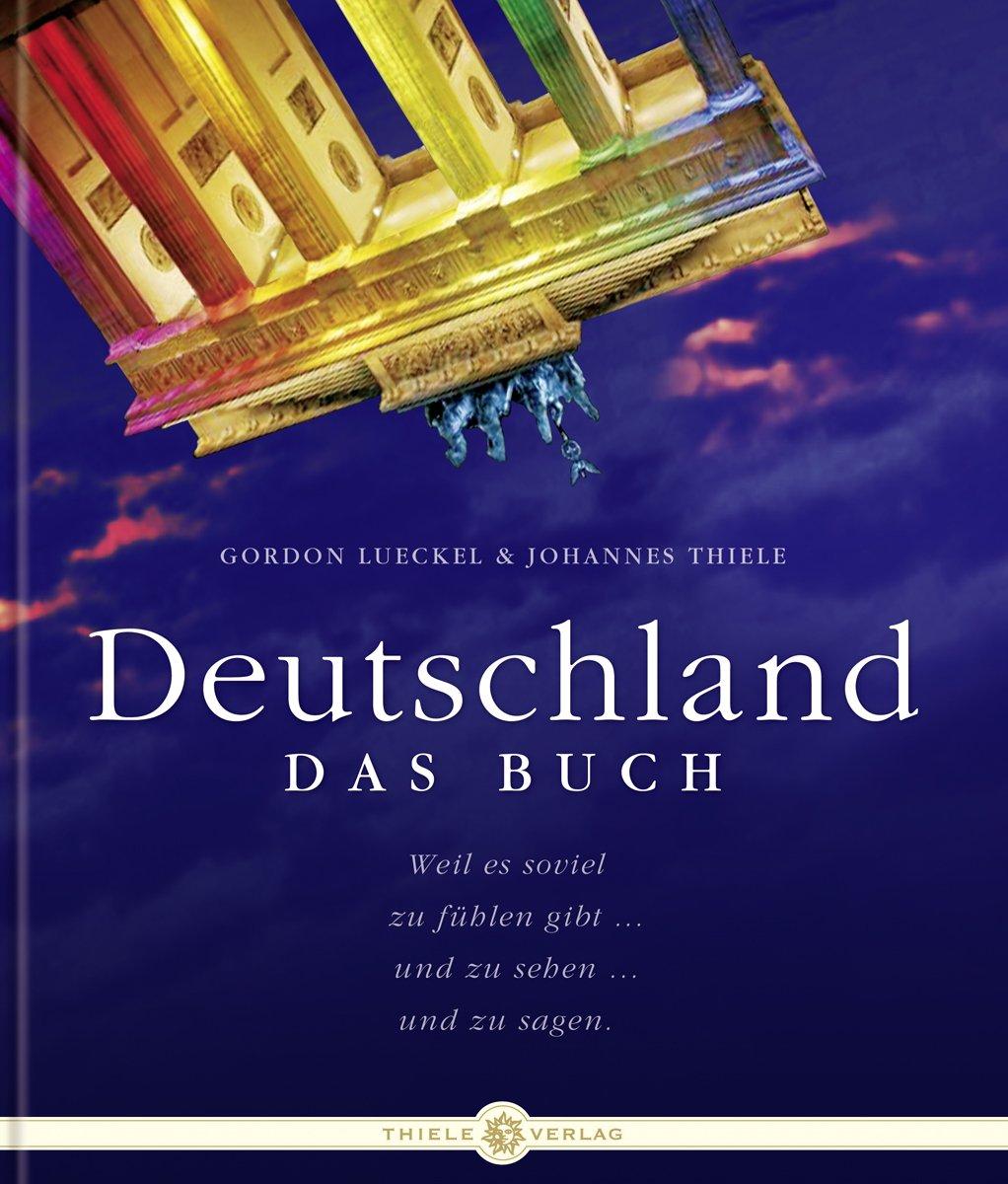 Deutschland. Das Buch: Erleben, was es bedeutet Gebundenes Buch – 29. Januar 2009 Gordon Lueckel Johannes Thiele 3851790782 Deutschland / Handbuch