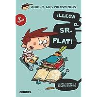 ¡Llega el Sr. Flat!: 1 (Agus y los monstruos)