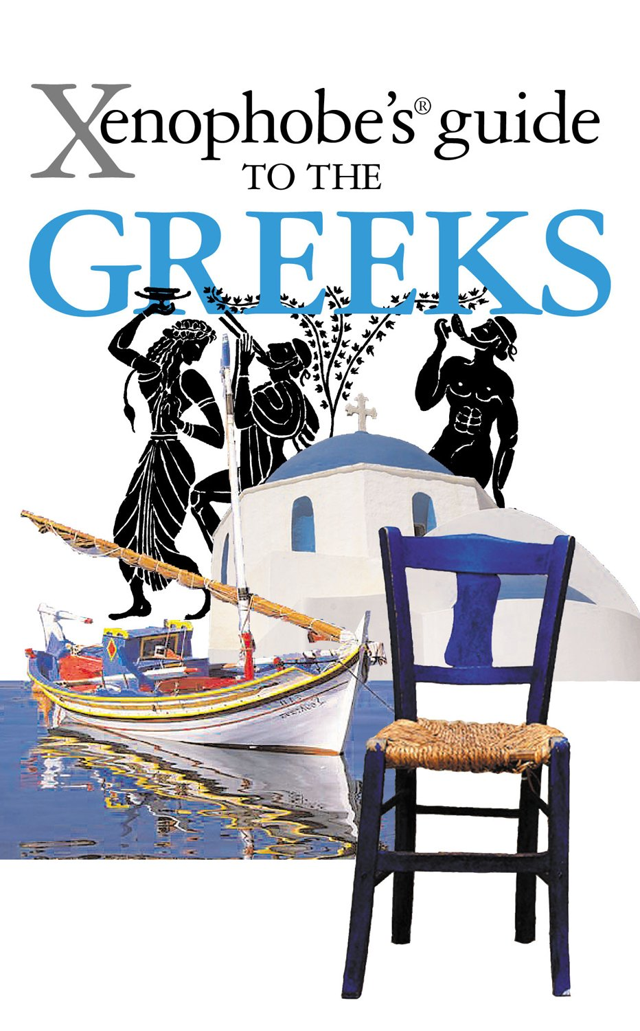 The Xenophobe's Guide To The Greeks  Xenophobe's Guides   English Edition