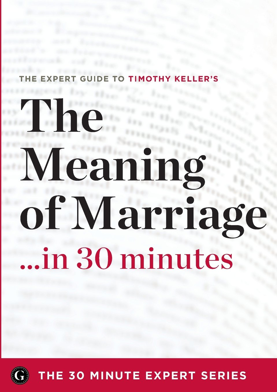 Download The Meaning of Marriage in 30 Minutes - The Expert Guide to Timothy Keller's Critically Acclaimed Book PDF ePub fb2 book