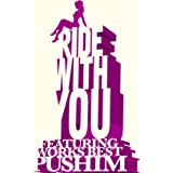 RIDE WITH YOU ~FEATURING WORKS BEST~