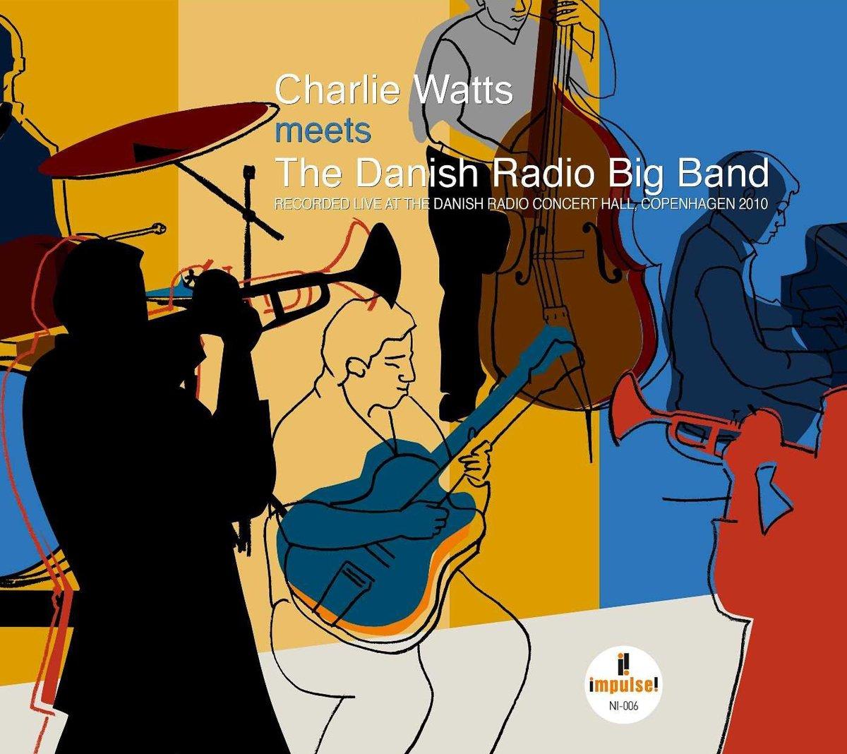 Charlie Watts Meets The Danish Radio Big Band: The Danish Radio Big Band, The Danish Radio Big Band, Woody Herman, Sammy Cahn, Paul Weston, Mick Jagger, Keith Richards, Jim Keltner, Charlie Watts,