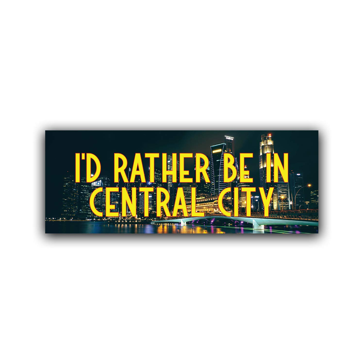 MKS0781 Car Truck Van SUV Window Wall Cup Laptop More Shiz Id Rather Be in Central City Vinyl Decal Sticker One 8.25 Inch Decal