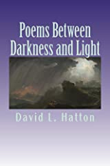 Poems Between Darkness and Light Kindle Edition