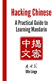 Hacking Chinese: A Practical Guide to Learning Mandarin