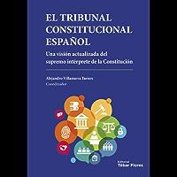 El Tribunal Constitucional Español (Spanish Edition)