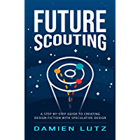 Future Scouting: Design future technology to inspire change today with speculative design