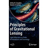 Principles of Gravitational Lensing: Light Deflection as a Probe of Astrophysics and Cosmology