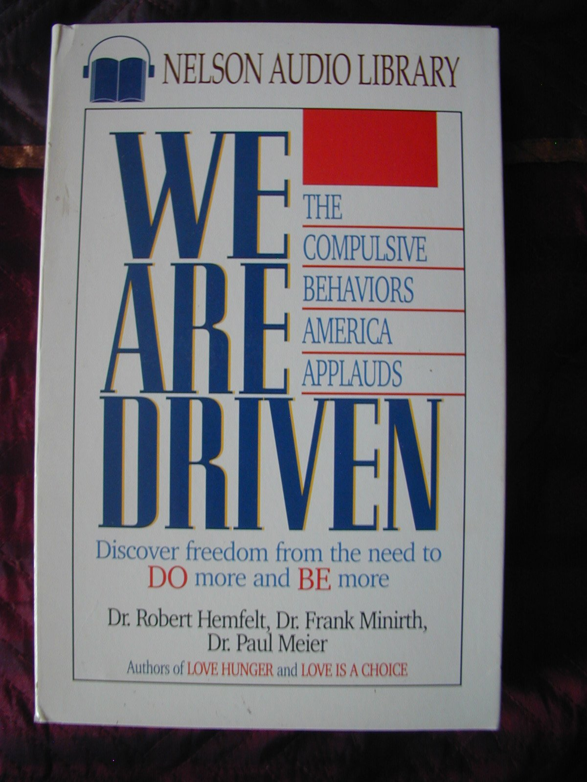 We Are Driven: Amazon.co.uk: Robert Hemfelt, Paul Meier, Frank Minirth:  9780840799760: Books