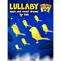Lullaby Music and Sweet Dreams for Kids - Kids TV