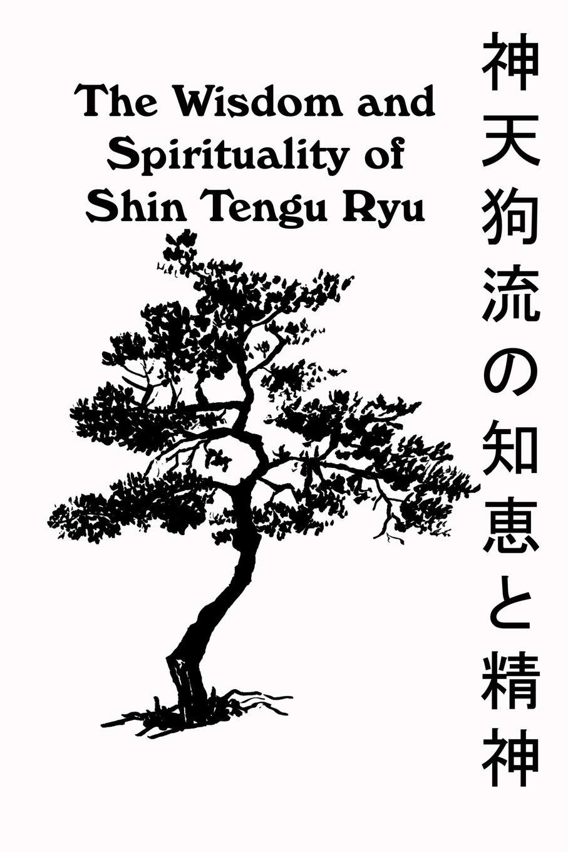 The Wisdom and Spirituality of Shin Tengu Ryu: Amazon.es ...