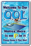 WELCOME TO OUR OOL NO PEE IN IT ~Novelty Sign~ funny
