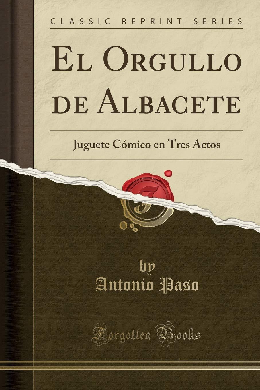 El Orgullo de Albacete: Juguete Cómico En Tres