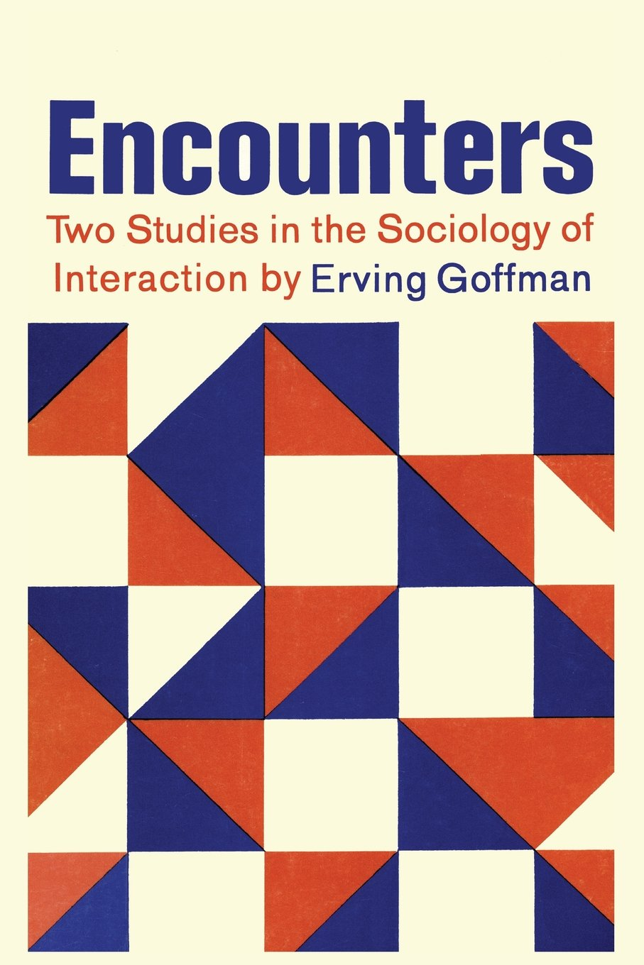 Encounters Two Studies In The Sociology Of Interaction Erving