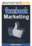 Facebook Marketing: Learn how you can grow any Facebook page to 1 million likes in the first 6 months (Facebook Advertising, social media, facebook marketing) (English Edition)