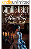 The Haunting at Hawke's Moor: A gothic paranormal romance