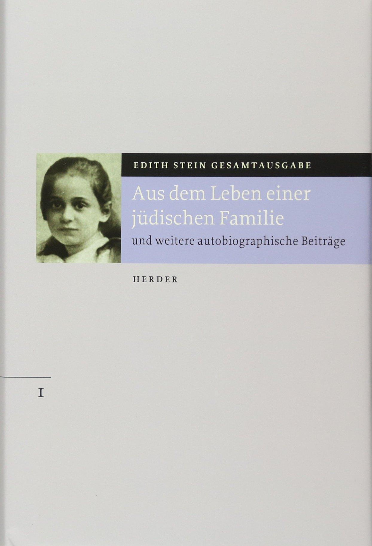 gesamtausgabe-aus-dem-leben-einer-jdischen-familie-und-weitere-autobiographische-beitrge-edith-stein-gesamtausgabe