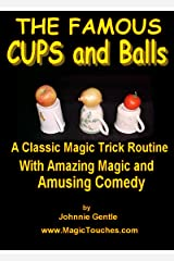 The Famous CUPS and BALLS Magic Trick Routine (Amazing Magic Tricks Book 5) Kindle Edition