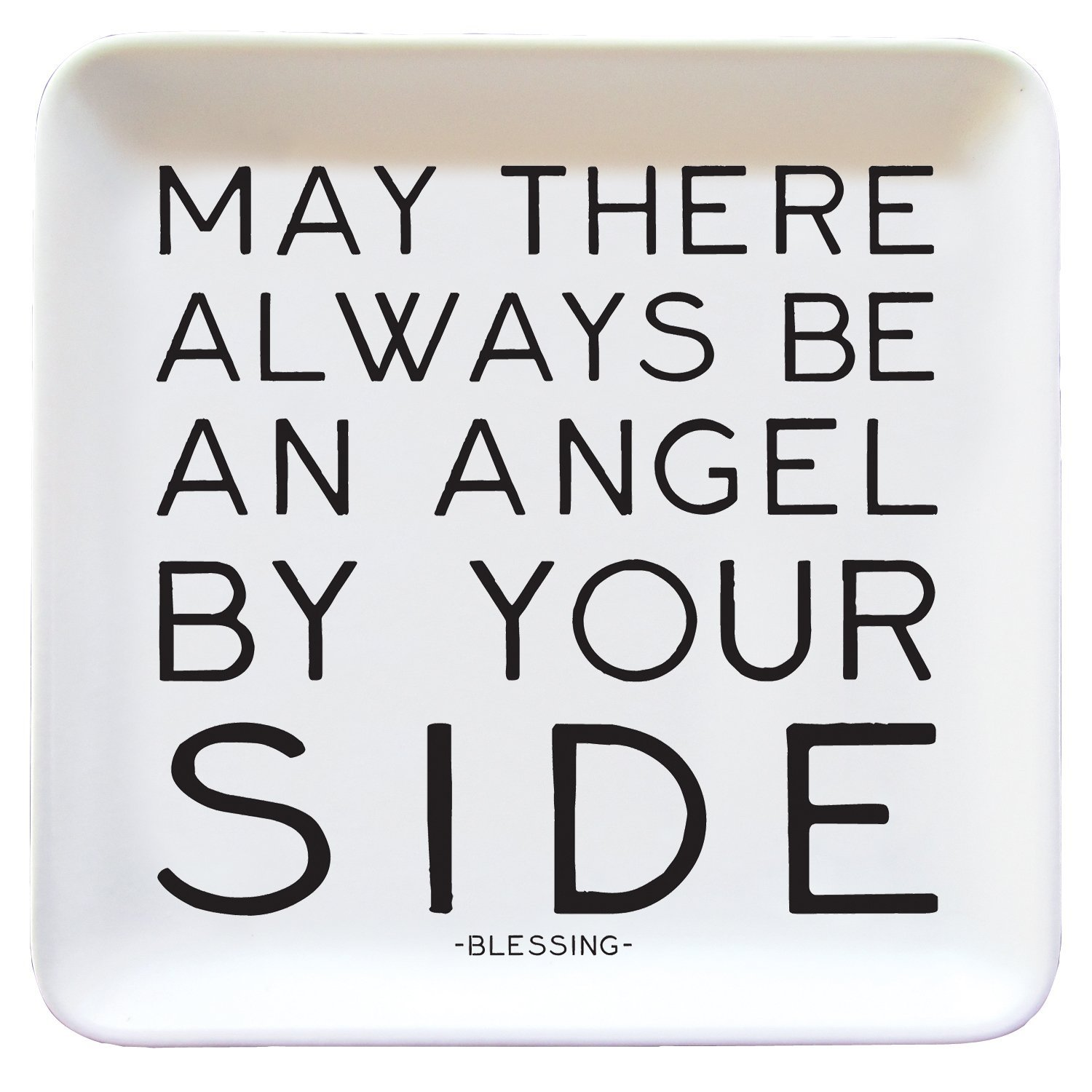 Quotable Dish May there always be an angel by your side.