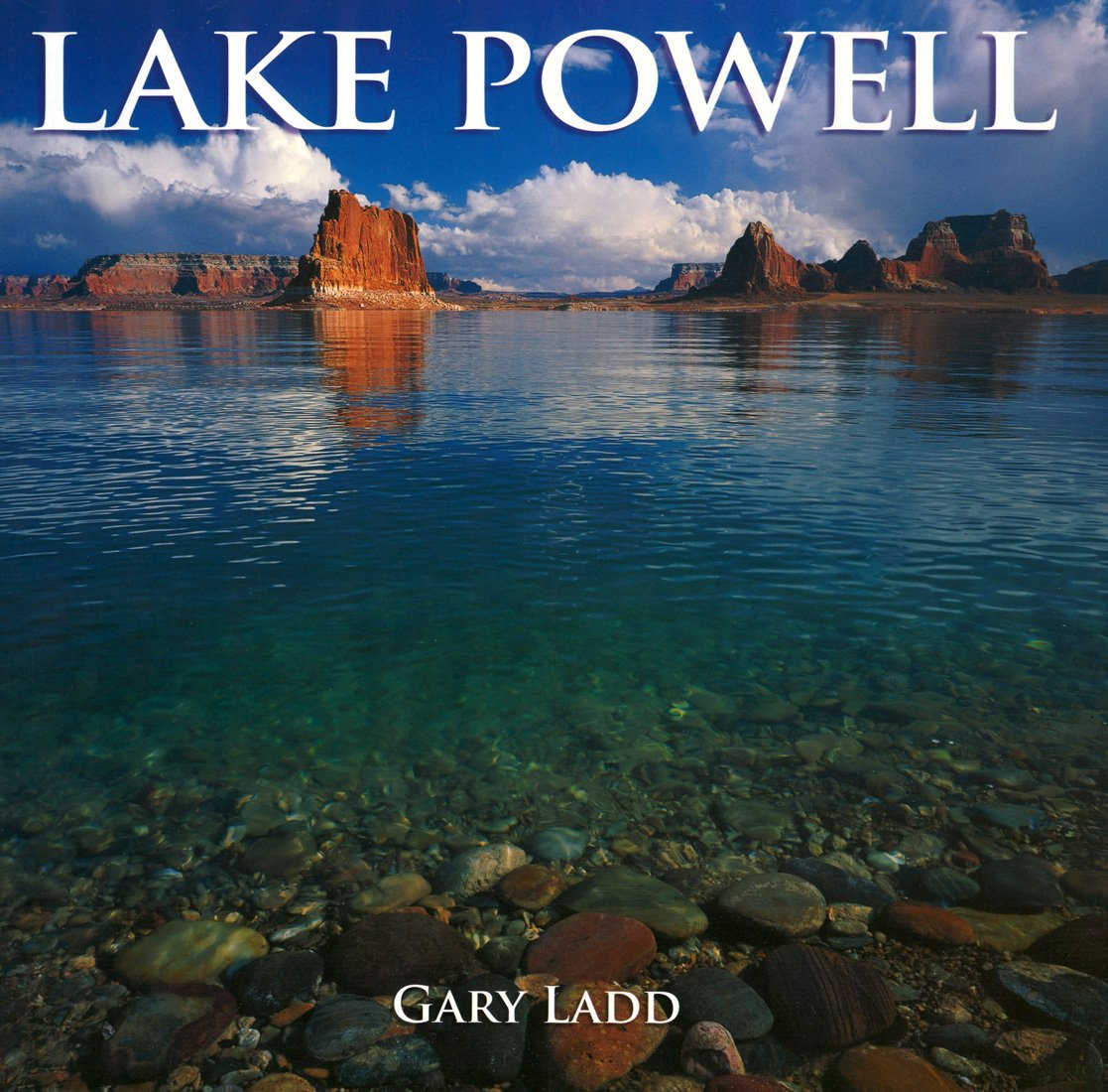 Lake Powell: A Photographic Essay Of Glen Canyon National Recreation Area (Companion Press Series)