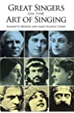 Great Singers on the Art of Singing (Dover Books on Music)