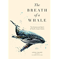 The Breath of a Whale: The Science and Spirit of Pacific Ocean Giants (English Edition)