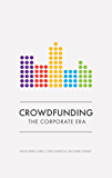 Crowdfunding: The Corporate Era