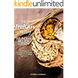 THE INDIAN WAY - The Indian Breads Edition: The Character & Texture of Tandoors, Griddles, Deep-Frieds and More ! (The Indian